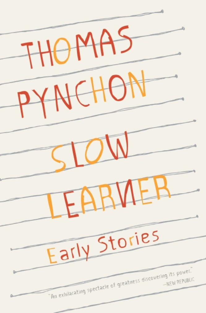 Pynchon Slow Learner