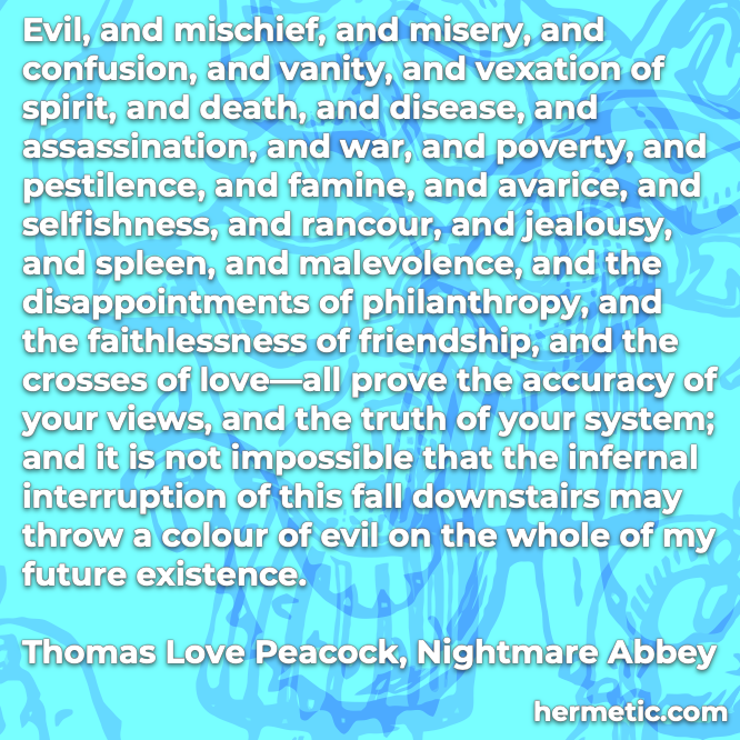 Hermetic quote Peacock evil mischief death disease war all prove accuracy views truth system future existence